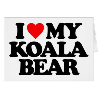 I LOVE MY KOALA BEAR GREETING CARD