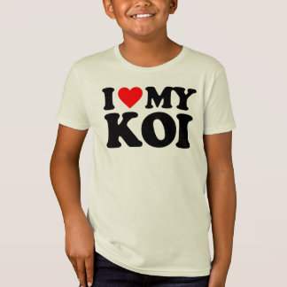 I LOVE MY KOI T-Shirt