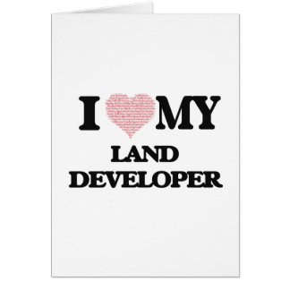 I love my Land Developer (Heart Made from Words) Greeting Card