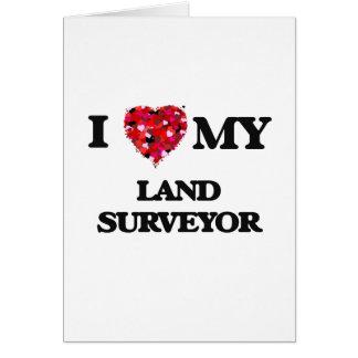 I love my Land Surveyor Card