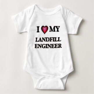 I love my Landfill Engineer Baby Bodysuit
