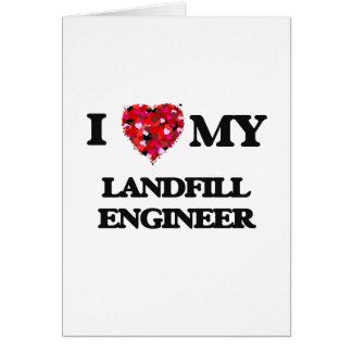 I love my Landfill Engineer Greeting Card