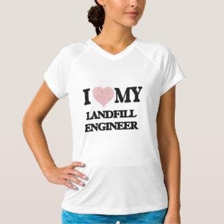 I love my Landfill Engineer (Heart Made from Words Tees