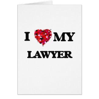 I love my Lawyer Greeting Card