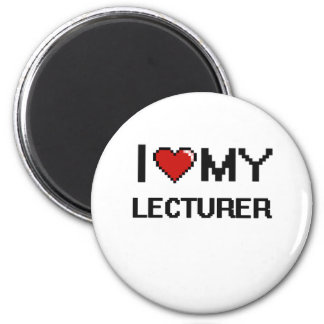 I love my Lecturer 6 Cm Round Magnet