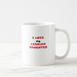 I Love my Lesbian Daughter Mugs