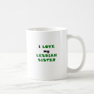 I Love my Lesbian Sister Mug