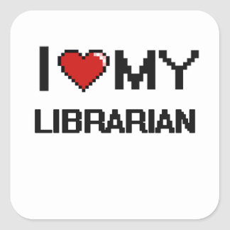 I love my Librarian Square Sticker