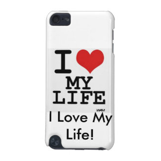 I Love My Life! Ipod Touch (5G) case