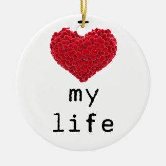 i love my life round ceramic decoration