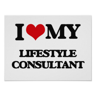 I love my Lifestyle Consultant Posters