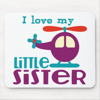 I love my Little Sister Mouse Pads