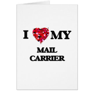 I love my Mail Carrier Greeting Card