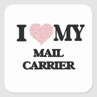 I love my Mail Carrier (Heart Made from Words) Square Sticker