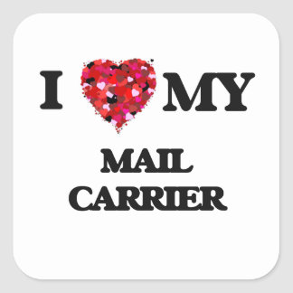 I love my Mail Carrier Square Sticker