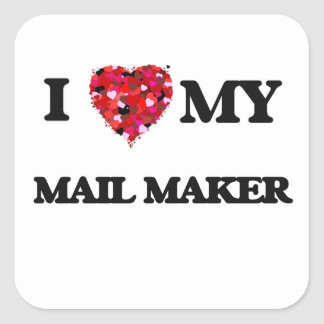 I love my Mail Maker Square Sticker