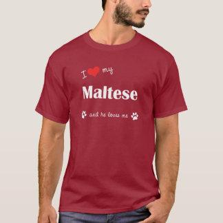 I Love My Maltese (Male Dog) T-Shirt