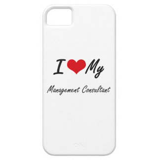 I love my Management Consultant iPhone 5 Cover