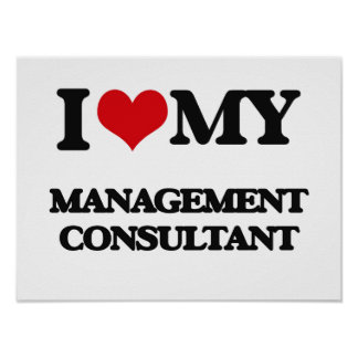I love my Management Consultant Print