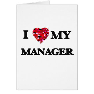 I love my Manager Greeting Card