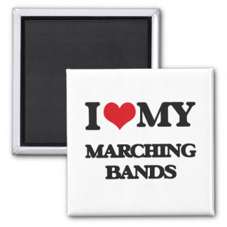 I Love My MARCHING BANDS Refrigerator Magnet