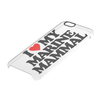 I LOVE MY MARINE MAMMAL CLEAR iPhone 6/6S CASE