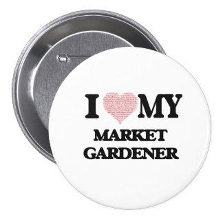 I love my Market Gardener (Heart Made from Words) 7.5 Cm Round Badge