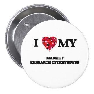 I love my Market Research Interviewer 7.5 Cm Round Badge