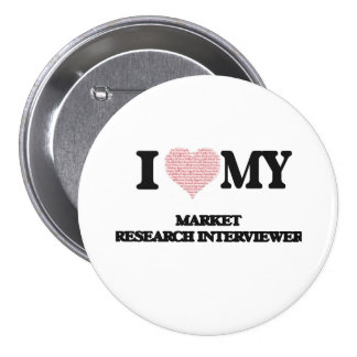 I love my Market Research Interviewer (Heart Made 7.5 Cm Round Badge