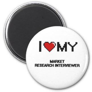 I love my Market Research Interviewer 2 Inch Round Magnet