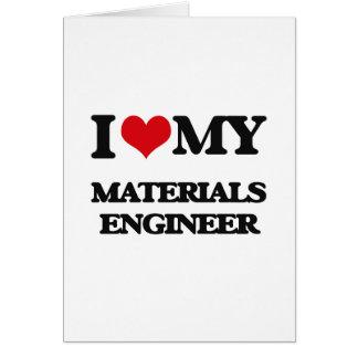 I love my Materials Engineer Greeting Card