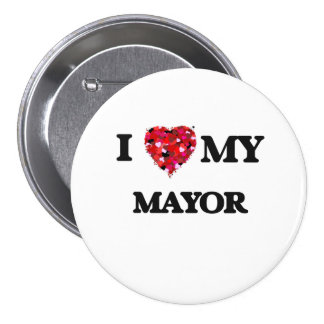 I love my Mayor 3 Inch Round Button