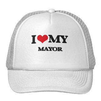 I love my Mayor Trucker Hat
