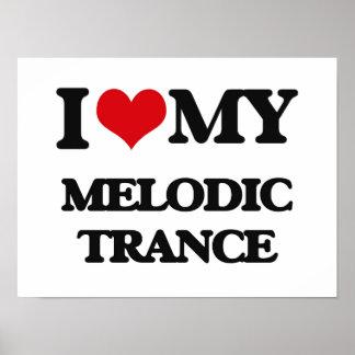 I Love My MELODIC TRANCE Print