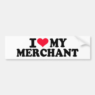 I love my Merchant Bumper Stickers