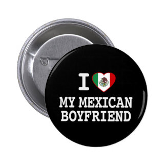 I love my Mexican Boyfriend with Heart Flag 6 Cm Round Badge