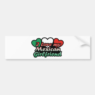 I Love My Mexican Girlfriend Bumper Sticker