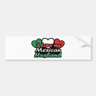 I Love My Mexican Husband Bumper Sticker
