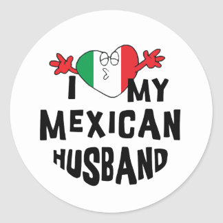 I Love My Mexican Husband Round Sticker
