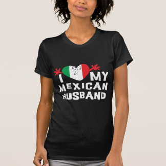 I Love My Mexican Husband T-Shirt T Shirt