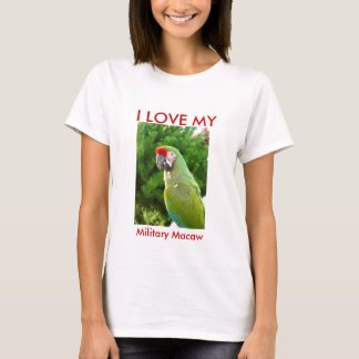 I LOVE MY  Military Macaw T-Shirt