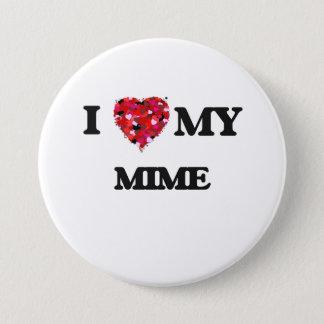I love my Mime 7.5 Cm Round Badge
