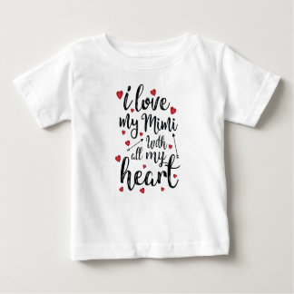 I Love my Mimi with All my Heart Baby T-Shirt