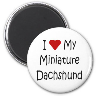 I Love My Miniature Dachshund Dog Lover Gifts 6 Cm Round Magnet