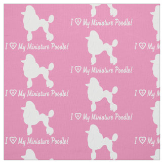 I Love My Miniature Poodle with Heart and Paws Fabric