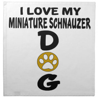 I Love My Miniature Schnauzer Dog Designs Napkin