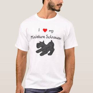 I love my Miniature Schnauzer T-Shirt
