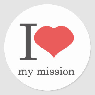 i love my mission classic round sticker