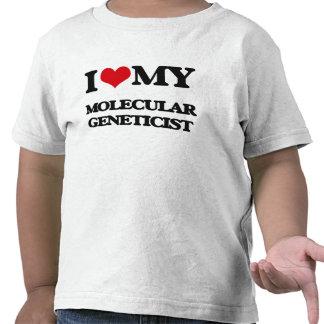 I love my Molecular Geneticist Tee Shirts