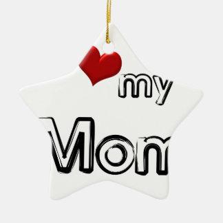 i love my mom ceramic ornament